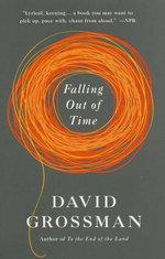 Falling Out of Time : Vintage International - David Grossman