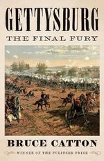Gettysburg : The Final Fury - Bruce Catton
