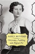 Christmas Pudding & Pigeon Pie - Nancy Mitford