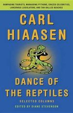 Dance of the Reptiles : Selected Columns - Carl Hiaasen