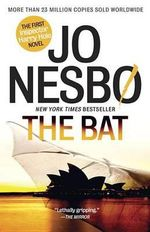 The Bat : The First Inspector Harry Hole Novel - Jo Nesbo