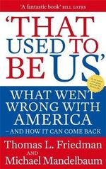 That Used to be Us : What Went Wrong with America - and How it Can Come Back - Thomas L. Friedman