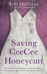 Saving CeeCee Honeycutt :  A Novel a Novel - Beth Hoffman