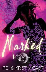 Marked : House of Night Series : Book 1 - Kristin Cast