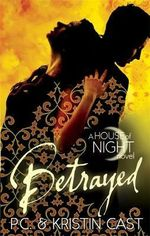 Betrayed : House of Night : Book 2 - Kristin Cast