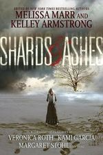 Shards and Ashes - Kelley Armstrong