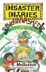 Disaster Diaries : Brainwashed! - R. McGeddon