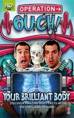 Operation Ouch! : Your Brilliant Body - Dr. Chris van Tulleken