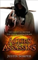 Allies and Assassins : Volume 1 - Justin Somper