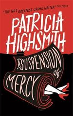 A Suspension of Mercy : A Virago Modern Classic - Patricia Highsmith