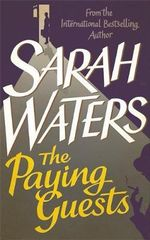 The Paying Guests : Longlisted for the 2015 Baileys Women's Prize for Fiction - Sarah Waters