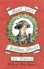 Aunt Sass : Christmas Stories - P. L. Travers
