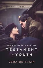 Testament of Youth : An Autobiographical Study of the Years 1900-1925 - Vera Brittain