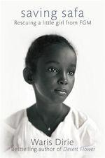 Saving Safa : Rescuing a Little Girl from FGM - Waris Dirie