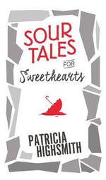 Sour Tales for Sweethearts - Patricia Highsmith