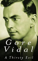 A Thirsty Evil : Seven Short Stories - Gore Vidal