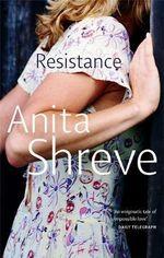 Resistance - Anita Shreve
