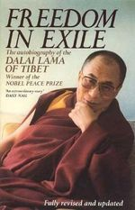 Freedom in Exile : The Autobiography of the Dalai Lama of Tibet - His Holiness The Dalai Lama