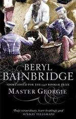 Master Georgie : Master Georgie voted Man Booker Best of Beryl - Beryl Bainbridge