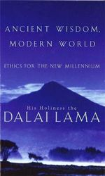 Ancient Wisdom : Ethics for the  New Millennium - His Holiness The Dalai Lama