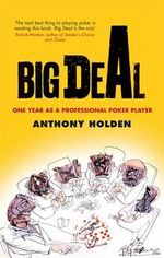 Big Deal : One Year as a Professional Poker Player - Anthony Holden