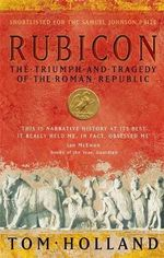 Rubicon : The Triumph and Tragedy of the Roman Republic - Tom Holland