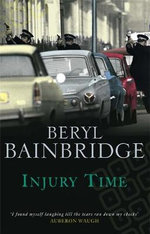 Injury Time - Beryl Bainbridge