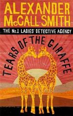 Tears of the Giraffe - (No. 1 Ladies' Detective Agency Ser. 2) - Alexander McCall Smith
