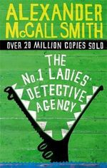 The No.1 Ladies' Detective Agency : No.1 Ladies' Detective Agency S. - Alexander McCall Smith