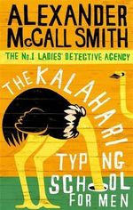 The Kalahari Typing School for Men - (No. 1 Ladies' Detective Agency Ser. 4) - Alexander McCall Smith
