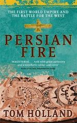Persian Fire : The First World Empire, Battle for the West - Tom Holland