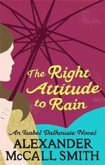 Right Attitude to Rain - (Sunday Philosophy Club Series 3) - Alexander McCall Smith