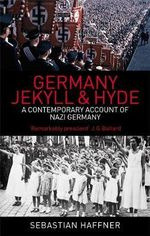 Germany : Jekyll & Hyde : A Contemporary Account of Nazi Germany - Sebastian Haffner