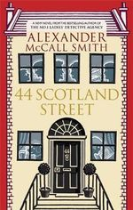 44 Scotland Street : A 44 Scotland Street Novel - Alexander McCall Smith