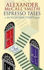 Espresso Tales - (44 Scotland Street Series 2) - Alexander McCall Smith