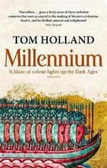 Millennium : The End of the World and the Forging of Christendom - Tom Holland