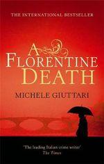 A Florentine Death : Michele Ferrara - Michele Giuttari