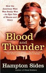 Blood and Thunder : An Epic of the American West - Hampton Sides