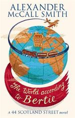 The World According to Bertie - (44 Scotland Street Series 4) - Alexander McCall Smith