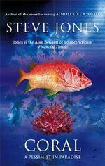 Coral : A Pessimist in Paradise - Steve Jones