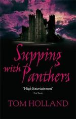 Supping with Panthers - Tom Holland