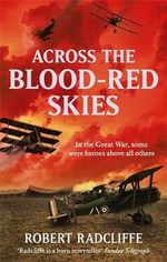Across the Blood-Red Skies - Robert Radcliffe