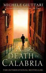 A Death in Calabria : Michele Ferrara - Michele Giuttari