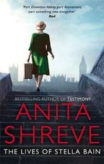 The Lives of Stella Bain - Anita Shreve