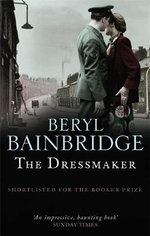 The Dressmaker - Beryl Bainbridge