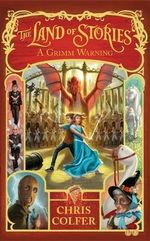 A Grimm Warning : The Land of Stories : Book 3 - Chris Colfer