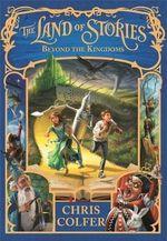 Beyond the Kingdoms : Land of Stories - Chris Colfer