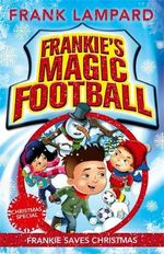 Frankie's Magic Football : Frankie Saves Christmas - Frank Lampard