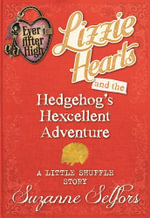 Ever After High : Lizzie Hearts and the Hedgehog's Hexcellent Adventure (A Little Shuffle Story) - Suzanne Selfors