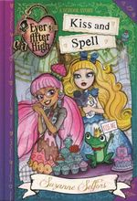 Kiss and Spell : A School Story - Suzanne Selfors